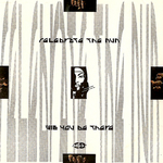 CELEBRATE THE NUN - Will You Be There (Front Cover)