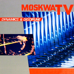 MOSKWA TV - Dynamics & Discipline (Front Cover)