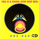 DUX DUX - This Is A Sound (Front Cover)