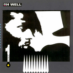 OH WELL - First Album (Front Cover)