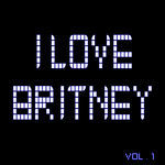 I Love Britney Vol 1