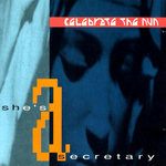 CELEBRATE THE NUN - She's A Secretary (Front Cover)