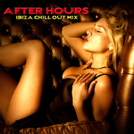 After Hours: Ibiza Chill Out mix