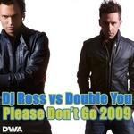 Please Don't Go 2009
