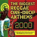 The Biggest Reggae OneDrop Anthems 2008