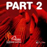 Burning Cactus EP: Part 2