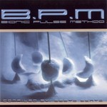 BPM - Bionic Pulse Method - Compiled By Sesto Sento