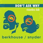 Don't Ask Why (Visionless dub)