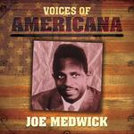 MEDWICK, Joe - Voice Of Americana: Joe Medwick (Front Cover)