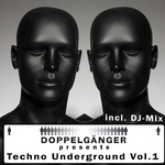 Doppelganger Presents Techno Underground Vol 1
