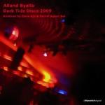BYALLO, Alland - Dark Tide Disco 2009 (Front Cover)
