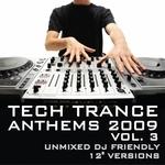 Tech Trance Anthems 2009: Vol 3