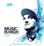 Music Is High (Incl. Ron Carroll mixes)