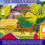 The Serious Reggae Album Vol 3