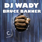 DJ WADY - Bruce Banner (Front Cover)