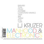 LJ KRUZER - Manhood & Electronics (Back Cover)