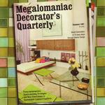 Megalomaniac Decorator's Quarterly