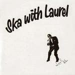 Ska With Laurel