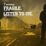Fragile/ Listen To Me