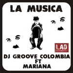 DJ GROOVE COLOMBIA feat MARIANA - La Musica (Front Cover)