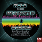 Rulz presents Dream Machine EP