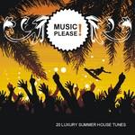 Music Please! 20 Luxury Summer House Tunes