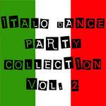 Italo Dance Party Collection: Vol 2