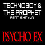 TECHNOBOY/THE PROPHET feat SHAYLA - Psycho Ex (Front Cover)