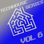 TechHouse Series: Vol 6