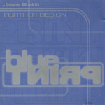 RUSKIN, James - Further Design (Front Cover)