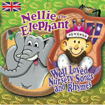 Nellie The Elephant & Well Loved Nursery Songs & Rhymes