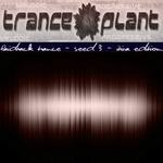 Trance Plant: Laidback Trance Seed 3 Ibiza Edition