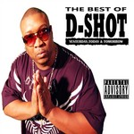 The Best Of D Shot: Yesterday Today & Tomorrow