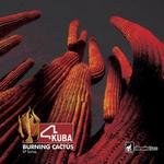 Burning Cactus Part 1