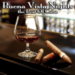 Buena Vista Nights: The Best Of Cuba