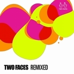 Two Faces (remixed)