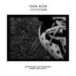 KESEN, Tekin - Stillstand (Front Cover)