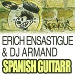 ENSASTIGUE, Erich/DJ ARMAND - Spanish Guitarr (Front Cover)