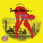 Dance Mania Ghetto Classics Vol 1