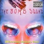 The Bomb Squad (29 Extremely Hardcore Traxx)