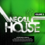 We Call It House Vol 3