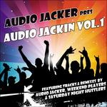 Audio Jacker Pres Audio Jackin: Vol 1 (unmixed tracks)