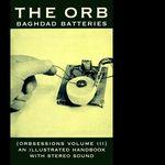 Baghdad Batteries: Orbsessions Volume 3