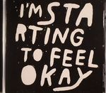 I'm Starting To Feel Okay: Vol 3 (unmixed tracks)