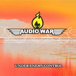 AUDIO WAR - Under Enemy Control (Front Cover)
