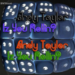 TAYLOR, Andy - Iz You Rollin? (Front Cover)