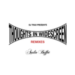 Thoughts In Widescreen (remixes)