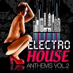 Electro House Anthems: Vol 2