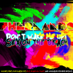 Don't Wake Me Up!/Sex On The Beach