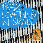 Fear & Loathing In Israel